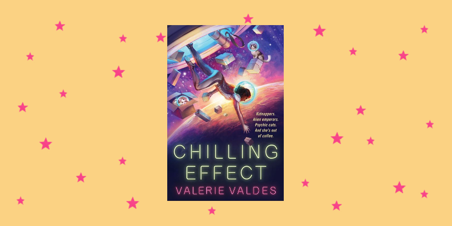 Kick-Ass Latina in Space: Chilling Effect von Valerie Valdes