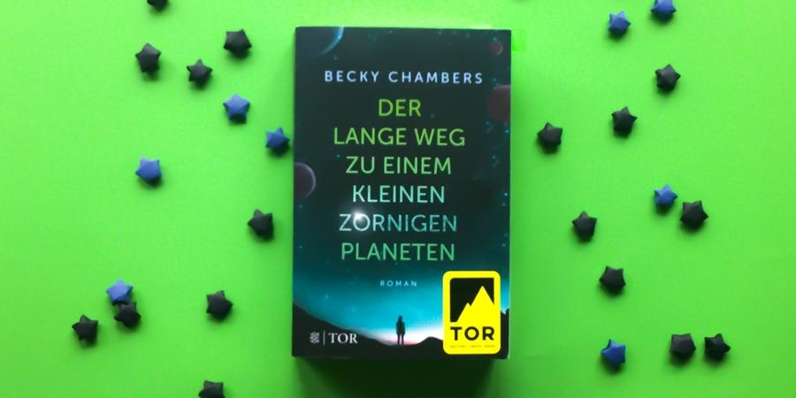 Chambers, Becky: Der lange Weg zu einem kleinen zornigen Planeten