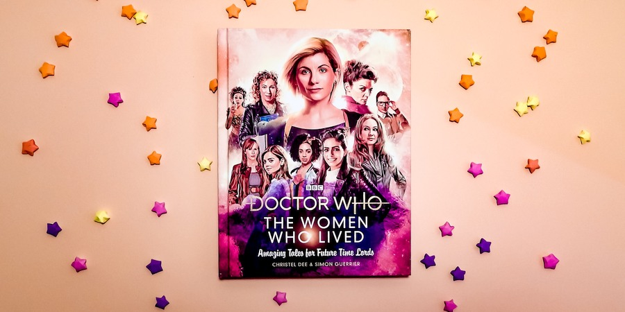 Dee, Christel & Simon Guerrier: Doctor Who: The Women Who Lived – Amazing Tales for Future Time Lords