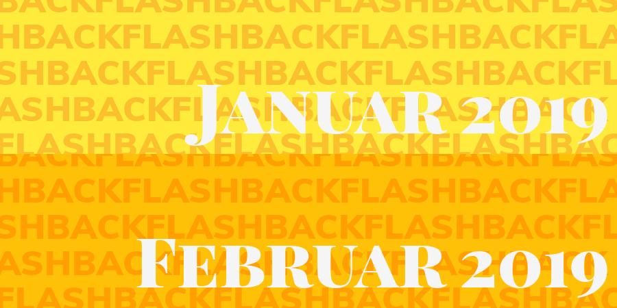 Flashback 1&2/2019: Mein Rückblick auf Januar und Februar