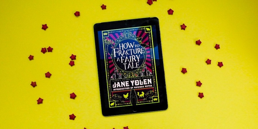 Yolen, Jane: How to Fracture a Fairy Tale