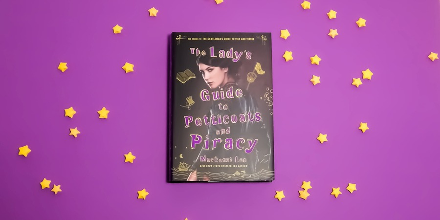 Lee, Mackenzi: The Lady's Guide to Petticoats and Piracy