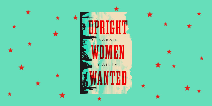 Queer Librarians and Post-Apocalyptic Western: Sarah Gailey's Upright Women Wanted