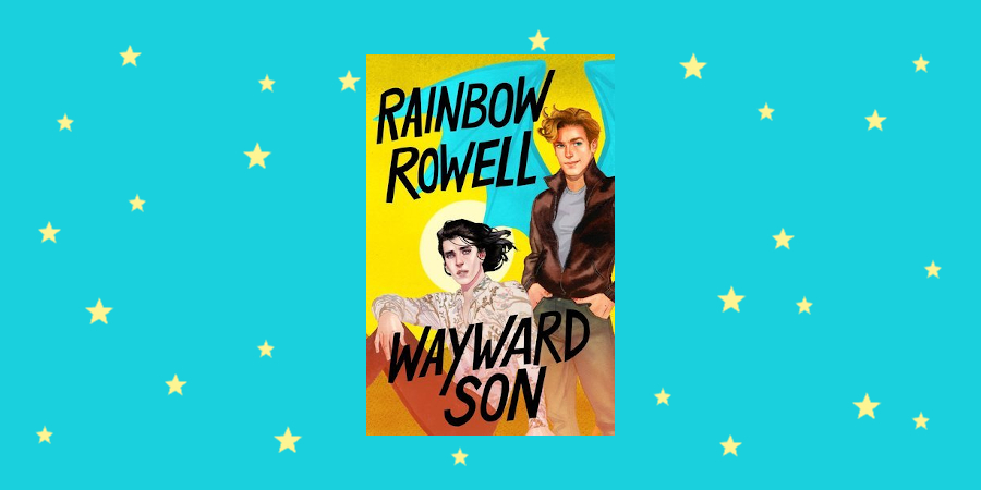 Carry on, Simon Snow … Rainbow Rowell's Wayward Son