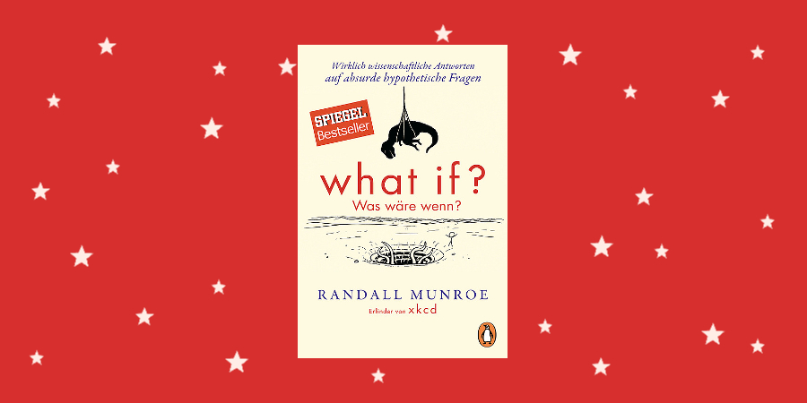 Munroe, Randall: What if? Was wäre wenn?